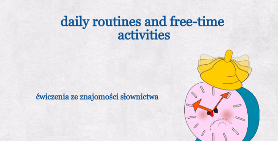 Daily routines and free-time activities